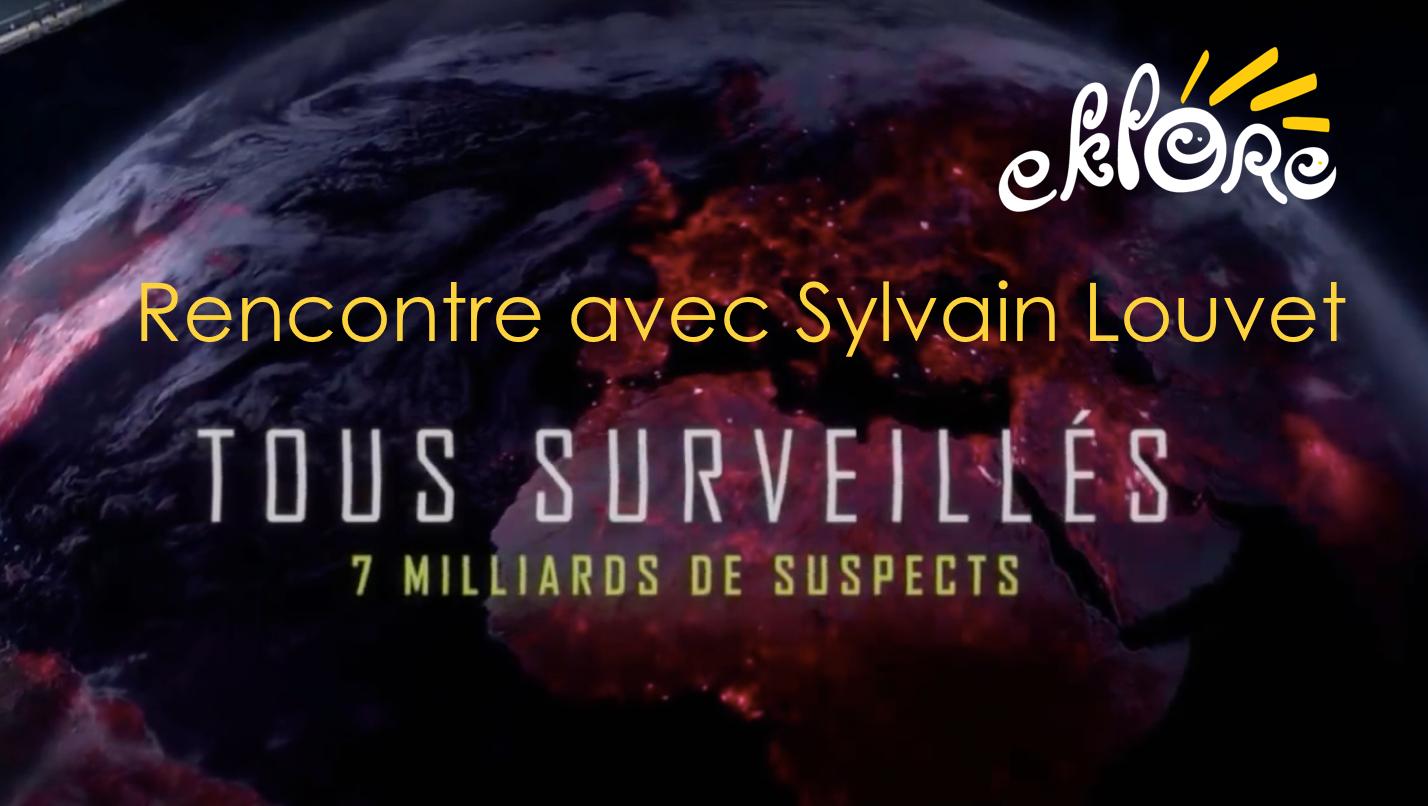 Rencontre avec Sylvain Louvet, Réalisateur
