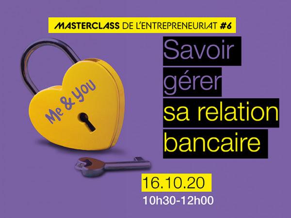 Webinaire - Masterclass de l'entrepreneuriat #6 : savoir gérer sa relation bancaire