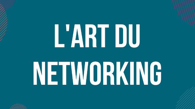 30 Juin : Atelier Les fondamentaux du networking : pourquoi et comment créer son réseau ?