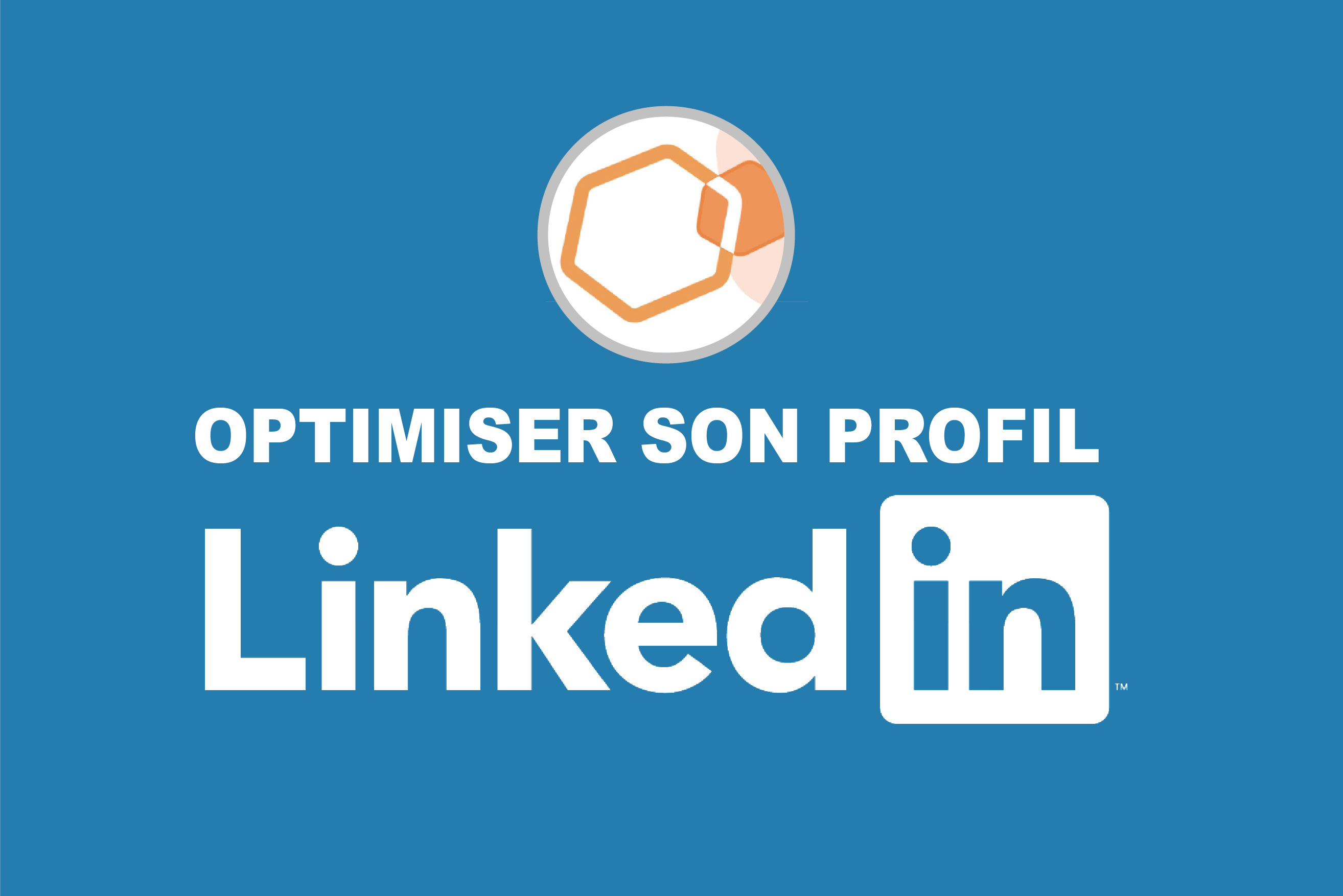 Webinaire Optimiser son profil LinkedIn